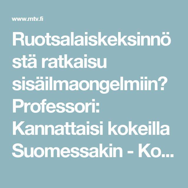 Ruotsalaiskeksinnöstä ratkaisu sisäilmaongelmiin? Professori: Kannattaisi kokeilla Suomessakin - Kotimaa - Uutiset - MTV.fi