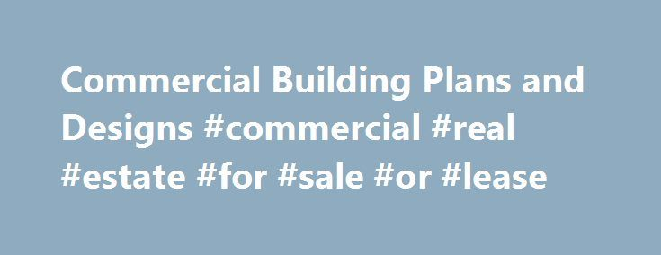 Commercial Building Plans and Designs #commercial #real #estate #for #sale #or #lease http://commercial.remmont.com/commercial-building-plans-and-designs-commercial-real-estate-for-sale-or-lease/  #comercial building # Building Designs By Stockton Commercial Plans (17 Plans) Building Designs by Stockton offers an assortment of one, two, and three story Commercial Plan designs. These plans are designed for light retail, office, and industrial usage. We have a few designs with combination…