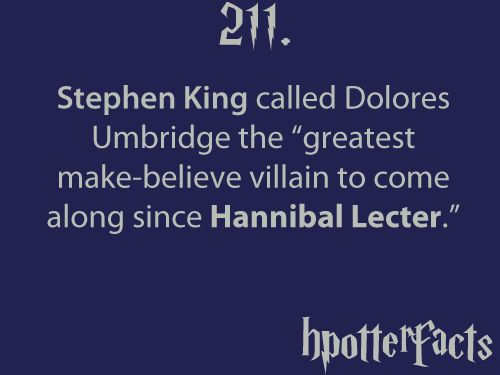 Stephen King: Hate Umbridge, Awesome, Dolores Umbridge, Hp Facts, So True, Harry Potter Facts, Hpotterfacts Tumblr Com, True Stories, Stephen Kings
