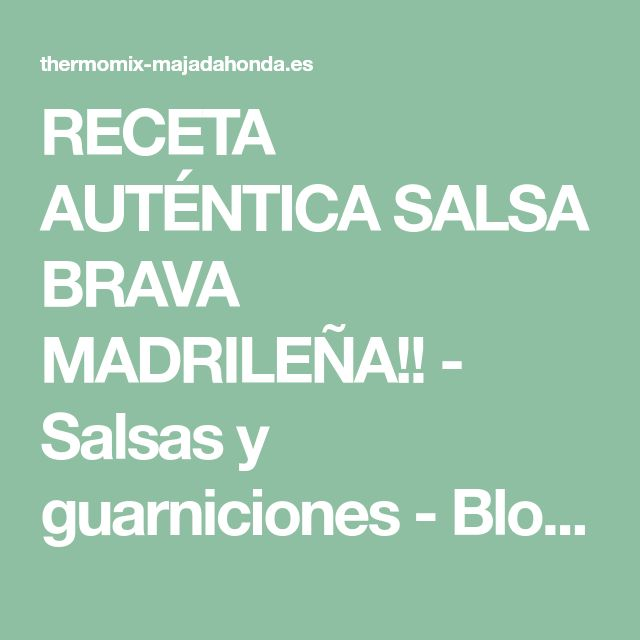 RECETA AUTÉNTICA SALSA BRAVA MADRILEÑA!! - Salsas y guarniciones - Blog de CARMEN BERGES ZAMORANO de Thermomix® Majadahonda