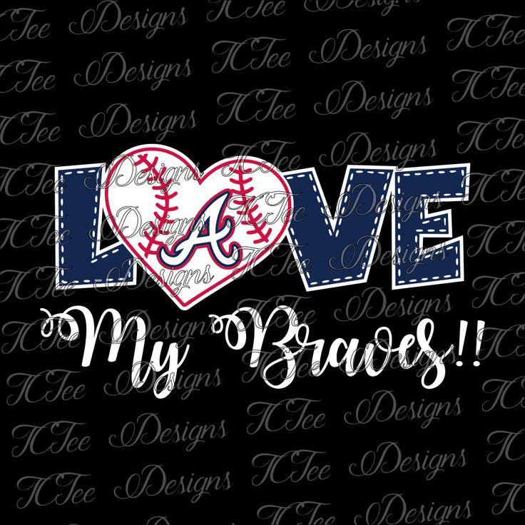 Love My Braves - Atlanta Braves Baseball - SVG Design Download - Vector Cut File by TCTeeDesigns on Etsy