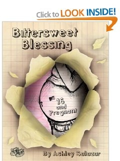 Bittersweet Blessing: 16 & Pregnant: Ashley Salazar: 9781576875841: Amazon.com: Books
