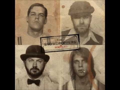 The Snowdroppers - Good Drugs Bad Women - eff'n GREAT song!