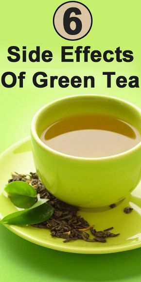Green Tea Side Effects: Green tea contains tannins which stimulate the stomach to secrete more acid.