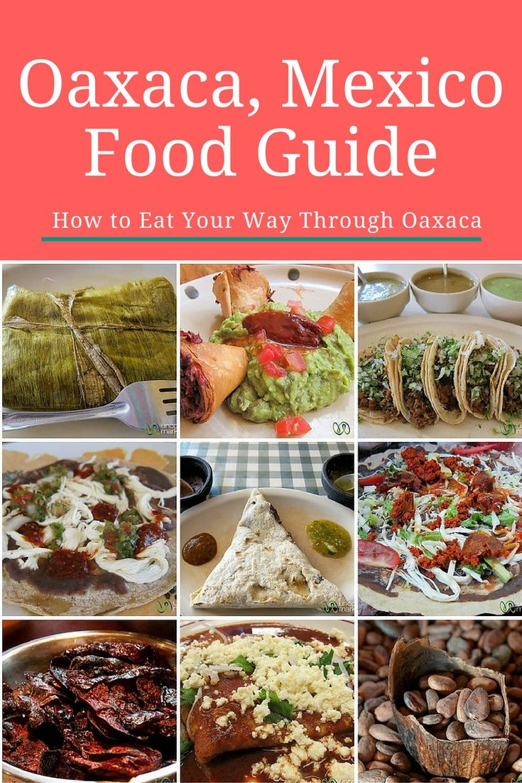 Oaxaca food guide. Our favorite Oaxacan dishes and typical foods. A deep dive on street food, ingredients, moles -- and where to find them in Oaxaca, Mexico. via @umarket