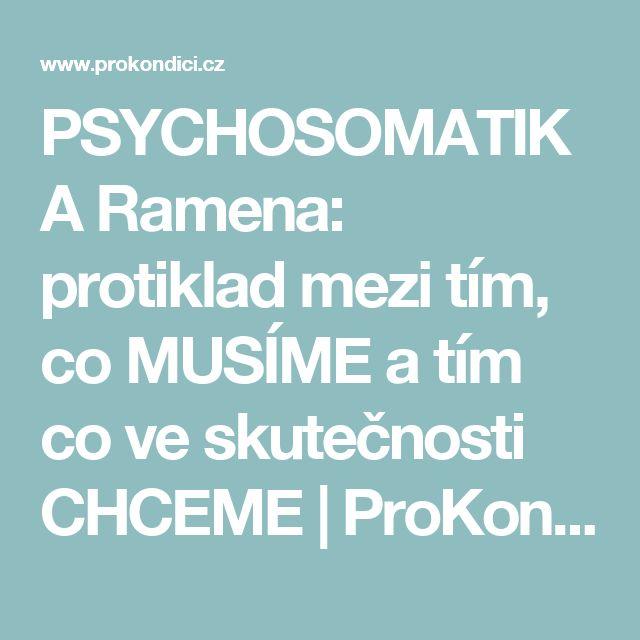 PSYCHOSOMATIKA Ramena: protiklad mezi tím, co MUSÍME a tím co ve skutečnosti CHCEME | ProKondici.cz