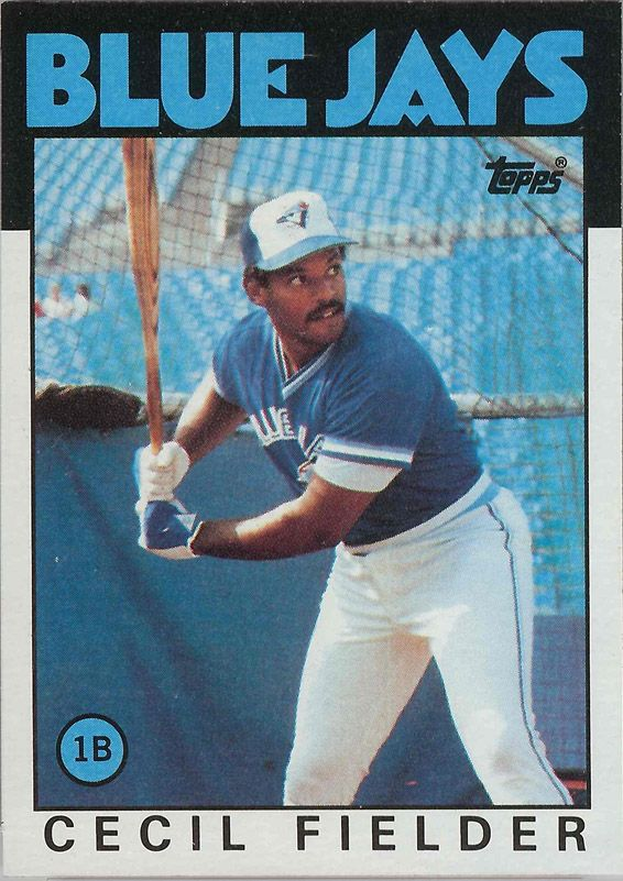 1986 Topps - Cecil Fielder - Toronto Blue Jays...only Toronto team I'm down for