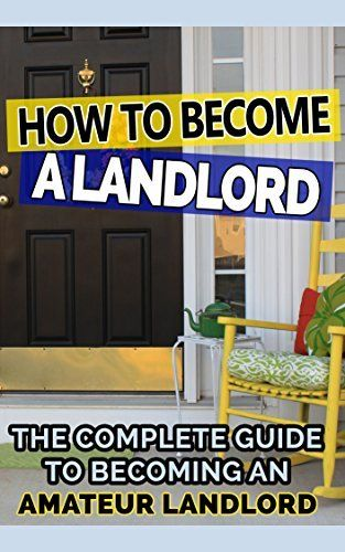 How to Become a Landlord: The Complete Guide to Being an Amateur Landlord by Jenna Inouye, http://www.amazon.com/dp/B00PASW89S/ref=cm_sw_r_pi_dp_iRCyub181ZSEJ