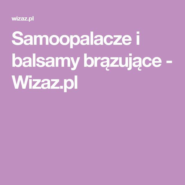 Samoopalacze i balsamy brązujące - Wizaz.pl