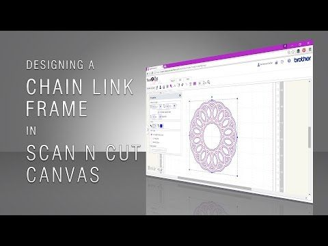 Designing A Chain Link Frame In Scan N Cut Canvas « Gentleman Crafter