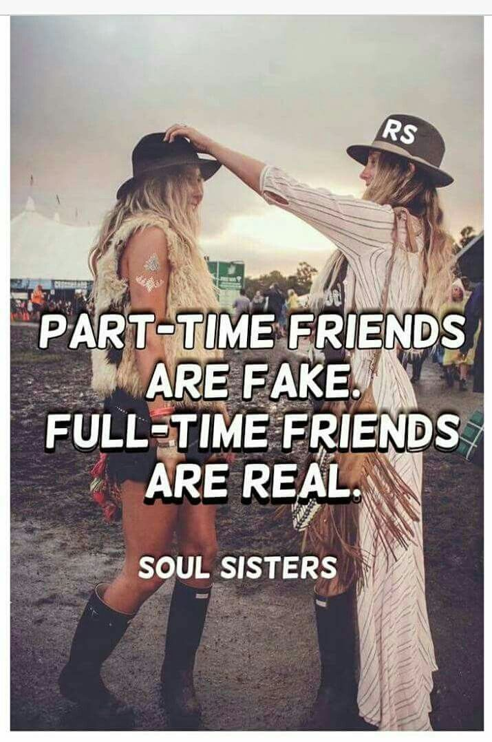 Part time friends are fake