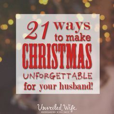 21 Unforgettable Days Of CHRISTmas For The Hubby --- We all know how hectic it can be this time of year. Between the nonstop shopping, gift exchanges, children's performances, family suddenly wanting to visit, last minute Christmas cards, decorating, baking, family pics, wrapping gifts and well there … Read More Here http://unveiledwife.com/21-unforgettable-days-christmas-hubby/