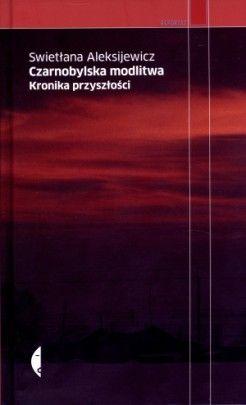 Czarnobylska modlitwa. Kronika przyszłości - jedynie 35,96zł w matras.pl