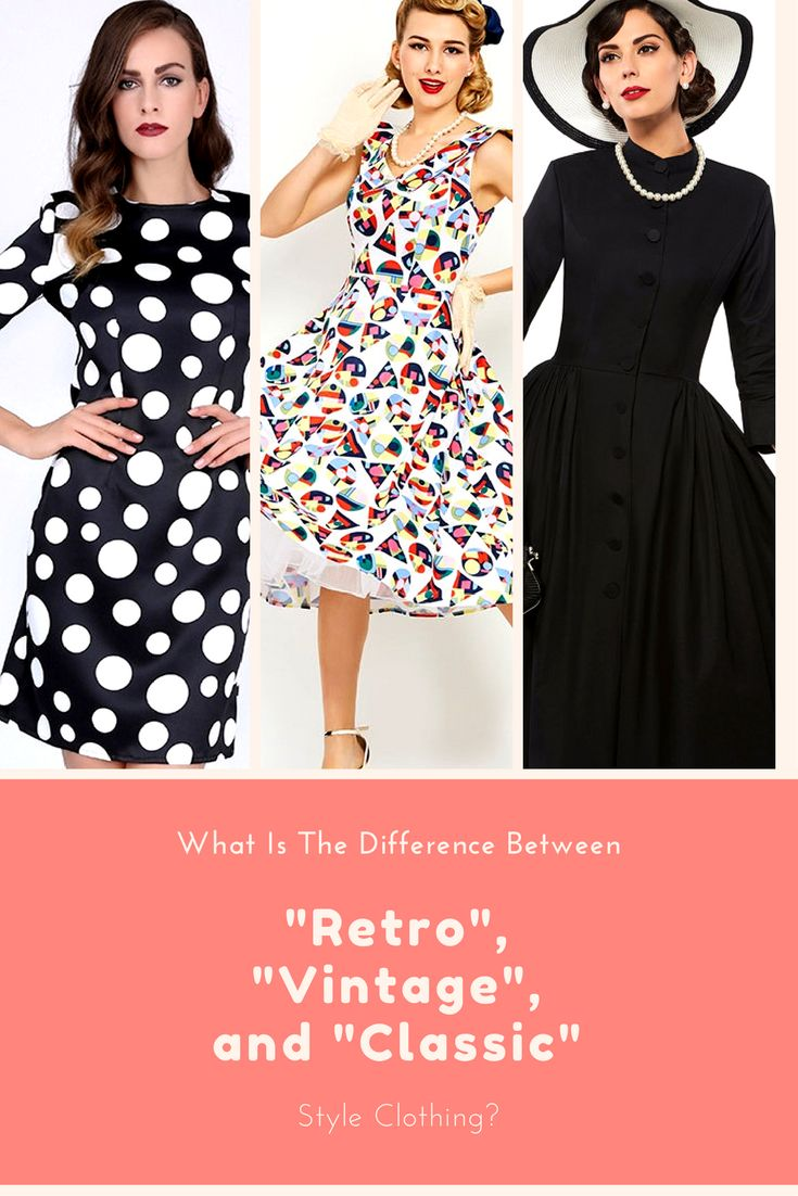 """What Is The Difference Between """"Retro"""", """"Vintage"""" and """"Classic"""" Style Clothing?"""