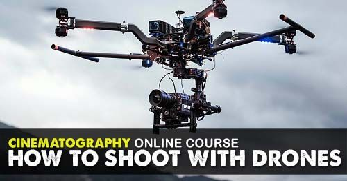 DRONES, drone cinematography, GOPRO, Cinematography Courses, cinematography workshop, cinematography course, cinematography online course, cinematography classes, cinematography, american society of cinematographers, cinematographer, film school, independent film, moviemaker, guerrilla filmmaking, tarantino, indie film, film crew, cinematography, short films, film festivals, screenwriter, screenwriting, filmmaking stuff,