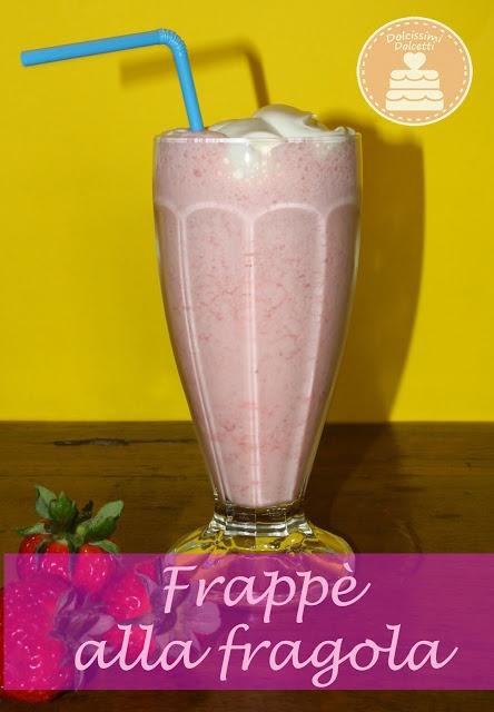 Strawberry milkshakes - Frappè alla fragola