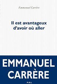 Critiques, citations, extraits de Il est avantageux d'avoir où aller de Emmanuel Carrère. Ce livre est une compilation d'articles publiés dans différents journa...