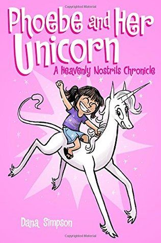 """""""Phoebe and her unicorn: a Heavenly Nostrils chronicle"""", by  Dana Simpson - Do you believe in unicorns? Phoebe does. She has no choice. One day she skipped a rock across a pond, and hit a unicorn in the face. Improbably, this resulted in a lasting friendship between Phoebe and the unicorn, one Marigold Heavenly Nostrils."""