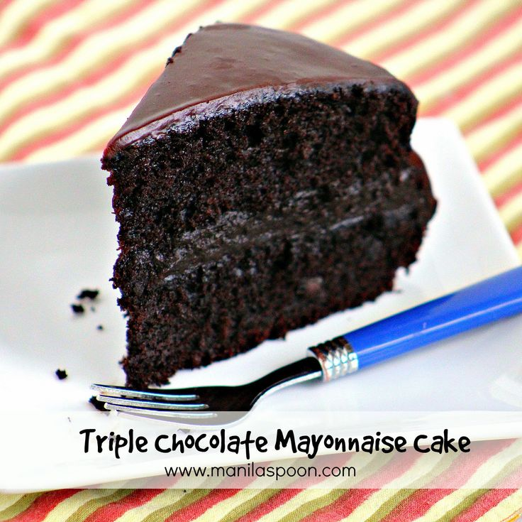 Manila Spoon: Triple Chocolate Mayonnaise Cake