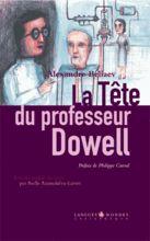 Une étudiante en médecine, Marie Laurane, est recrutée par le docteur Kern, pour veiller sur la tête vivante et séparée de son tronc du professeur Dowell... Un roman sur le rapport de l'esprit au corps paru en 1926.