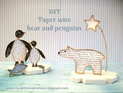 Animali polari in fil di ferro e carta - My Little Inspirations  DIY Paper Wire bear and penguins #thecreativefactory #handmadewinter