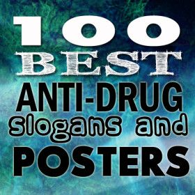 100 Best Anti Drug Slogans, Posters and Quotes | posters