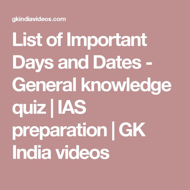 List of Important Days and Dates - General knowledge quiz | IAS preparation | GK India videos