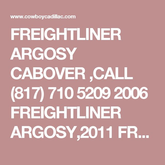 FREIGHTLINER ARGOSY CABOVER ,CALL (817) 710 5209 2006 FREIGHTLINER ARGOSY,2011 FREIGHTLINER ARGOSY,1999 FREIGHTLINER ARGOSY,2003 FREIGHTLINER ARGOSY,2005 FREIGHTLINER ARGOSY,2002 FREIGHTLINER ARGOSY,2001 FREIGHTLINER ARGOSY,2004 FREIGHTLINER ARGOSY,2000 FREIGHTLINER ARGOSY,2006 FREIGHTLINER ARGOSY,FREIGHTLINER ARGOSY, Used FREIGHTLINER ARGOSY, FREIGHTLINER ,custom motorhome manufacturers,custom motorhome manufacturers,custom motorhome manufacturers,custom motorhome manufacturers,custom…