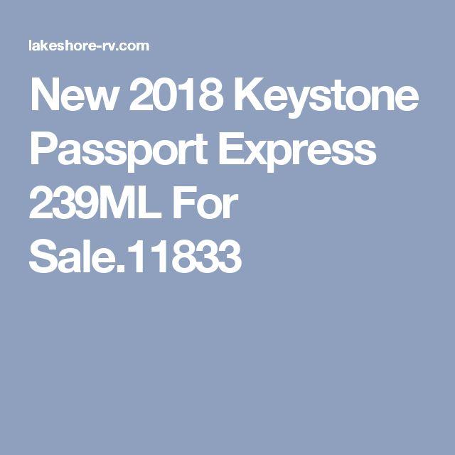 New 2018 Keystone Passport Express 239ML For Sale.11833
