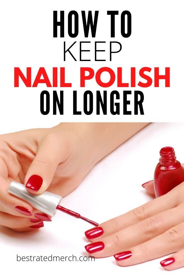 Tips And Tricks How To Make Nail Polish Last Longer Keep Nail Polish On Longer Long Lasting Nail Polish Best Nail Polish Thin Nail Polish