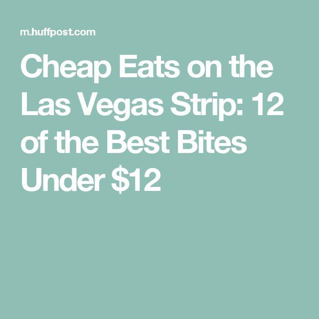 Cheap Eats on the Las Vegas Strip: 12 of the Best Bites Under $12