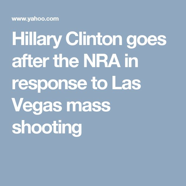 Hillary Clinton goes after the NRA in response to Las Vegas mass shooting