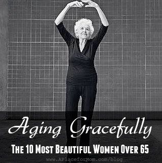 eet 10 of the most beautiful women over 65 who will make you rethink the idea of getting older, from writers to actresses to fitness mavens.