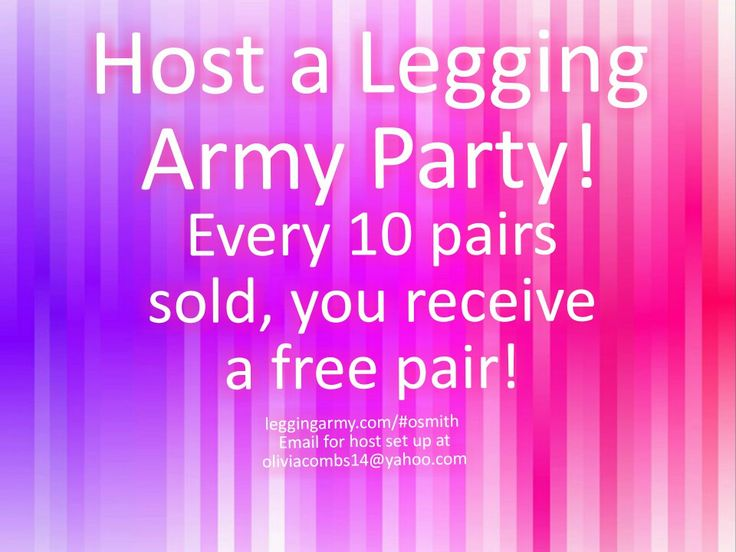Host a Legging Army Party! Each hostess gets 10% off regardless of sales! But if you do sell 10, you get a free pair of leggings! Sell 20, 2 free pair, etc. Email me today!  oliviacombs14@yahoo.com #host #legging #army #party #free #freeshipping