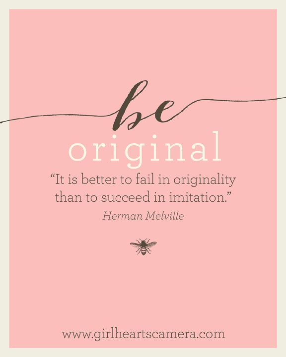 It Is Better To Fail In Originality Than To Succeed In Imitation