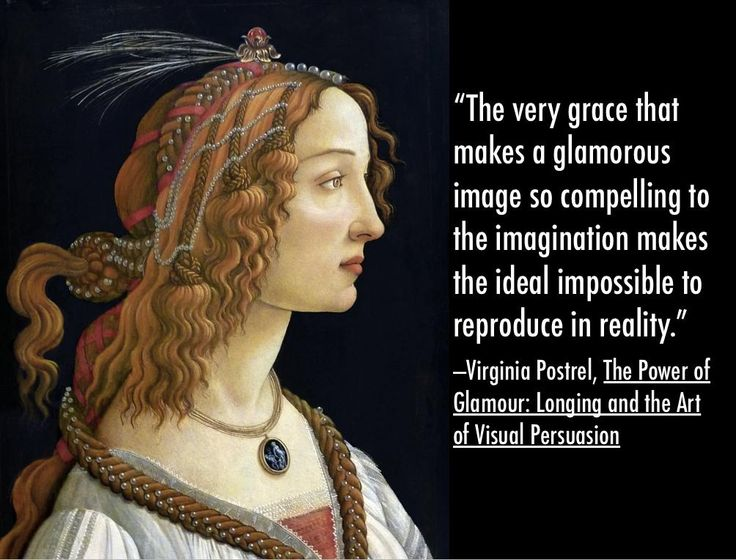 """""""The very grace that makes a glamorous image so compelling to the imagination makes the ideal impossible to reproduce in reality.""""--Virginia Postrel, The Power of Glamour: Longing and the Art of Visual Persuasion buff.ly/1p0xPQ2"""