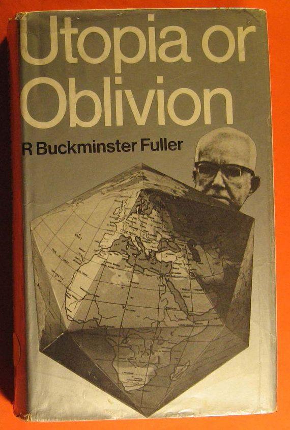R. Buckminster Fuller  Utopia or Oblivion The by Pistilbooks
