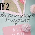 DIY CADEAU DE NOËL 2 : LE MAGNET POMPON