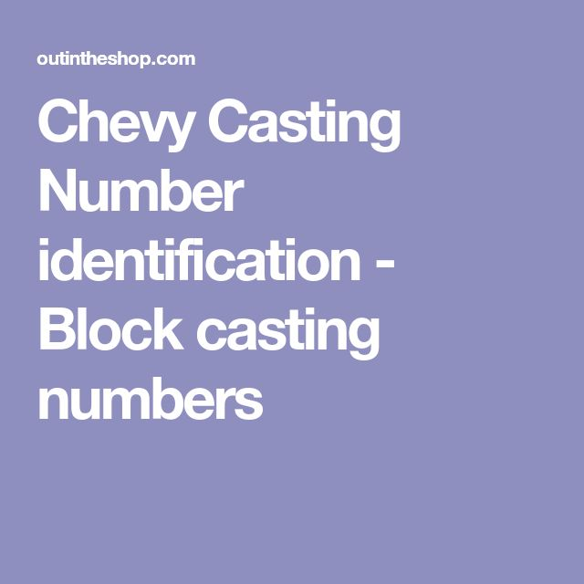 Chevy Casting Number Identification Block Casting Numbers It