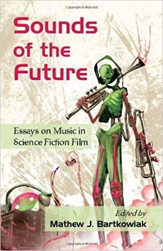 Matthe J Bartkowiak Ed  Sounds Of The Future  Essays On Music  Sounds Of The Future  Essays On