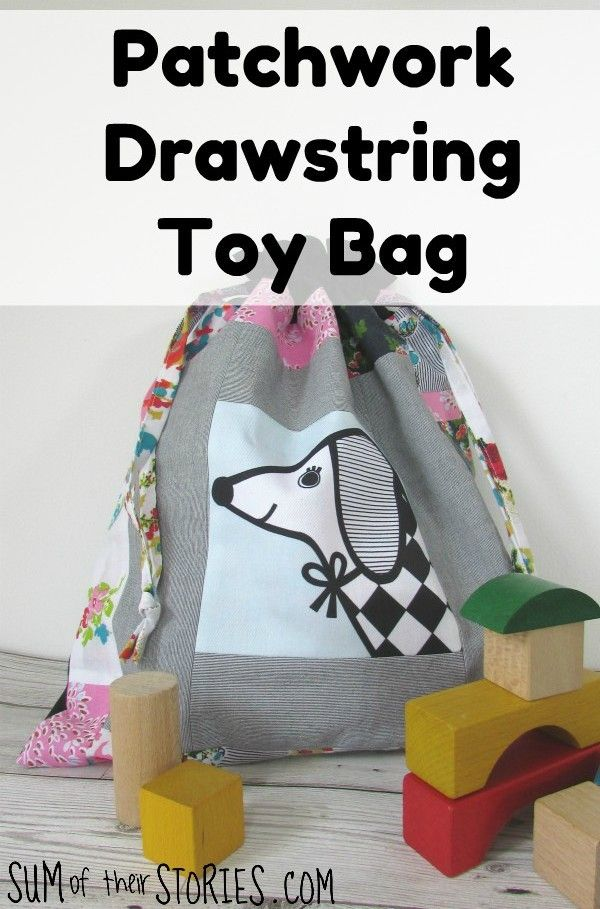 Patchwork Drawstring toy bag  - tutorial by Sum of their Stories