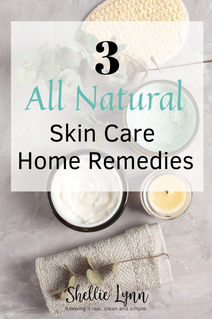 3 All Natural Skin Care Home Remedies Natural Skin Care All