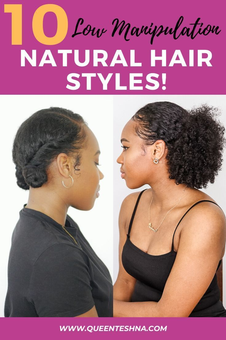 10 Low Manipulation Hairstyles For Natural Hair Natural Hair Styles Hair Styles Texturizer On Natural Hair