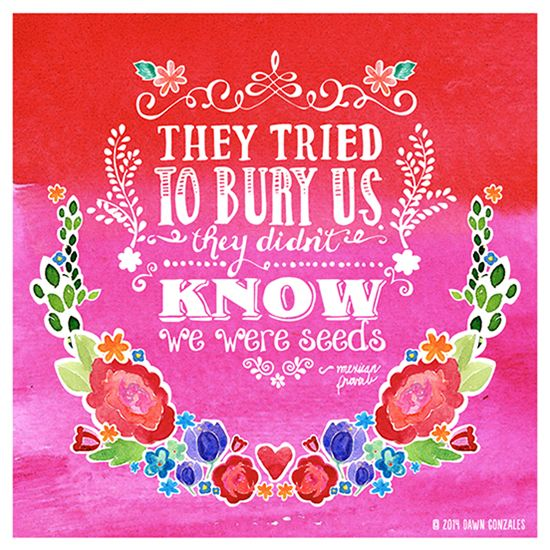 """They tried to bury us They didn't know we were seeds....  Prachtige quote! Soms zijn er situaties dat mensen je proberen """"onzichtbaar"""" te maken. Je word genegeerd, uitgespuugd, in een hoek gezet, """"monddood"""""""" gemaakt, gelabeld en afgedaan.... hup, schep aarde erover... je voelt je """"begraven"""" Vergeet dan niet... Jij bent het zaad!!!  Laat dit zaad ontkiemen tot iets nieuws en moois;  groot en sterk. Gebruik deze negatieve ervaringen als een opstap om uit te groeien tot een onverwoestbare boom!"""