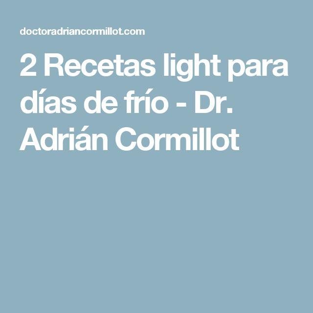 2 Recetas light para días de frío - Dr. Adrián Cormillot