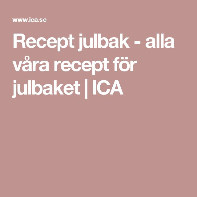 Recept julbak - alla våra recept för julbaket   ICA