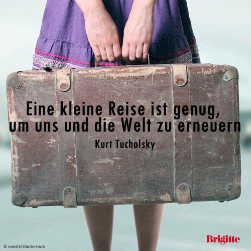 Eine kleine #Reise ist genug, um uns und die Welt zu erneuern. Kurt Tucholsky