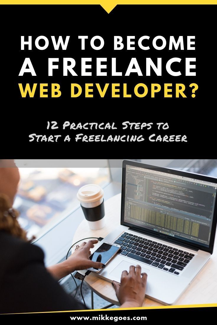 How To Become A Freelance Web Developer In 2020 The Ultimate Guide Freelance Web Developer Learn Web Development Web Development