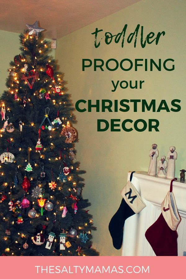 Christmas Safety Tips For Toddlers You Need To Know The Salty Mamas Toddler Proofing Toddler Christmas Tree Toddler Christmas