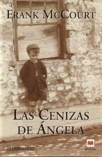 Las cenizas de Ángela, de Frank McCourt. http://www.quelibroleo.com/libros/las-cenizas-de-angela 21-6-2012